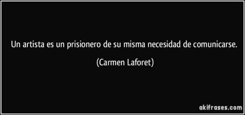 frase-un-artista-es-un-prisionero-de-su-misma-necesidad-de-comunicarse-carmen-laforet-175970